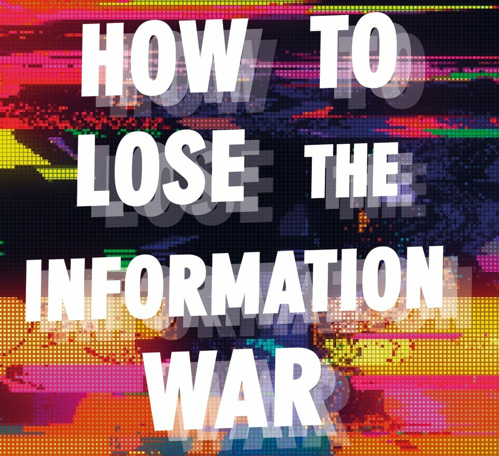 How to Lose the Information War, by Nina Jankowicz