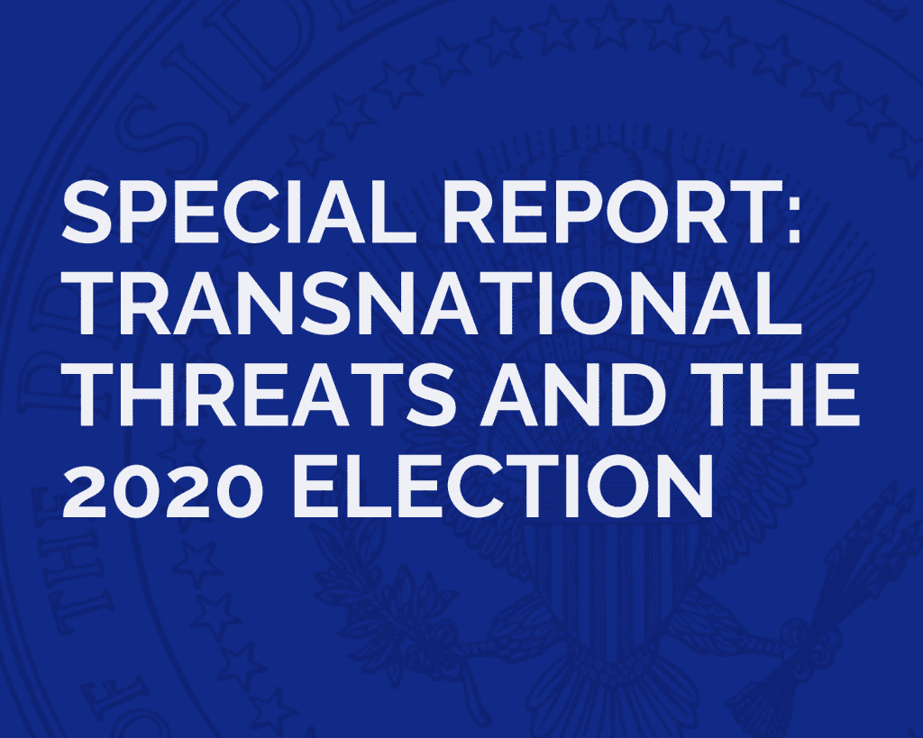 Special Report: Transnational Threats and the 2020 Election